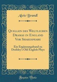 Quellen des Weltlichen Dramas in England Vor Shakespeare