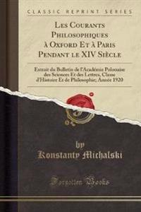 Les Courants Philosophiques à Oxford Et à Paris Pendant le XIV Siècle