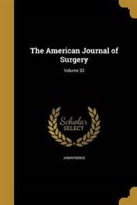 AMER JOURNAL OF SURGERY VOLUME