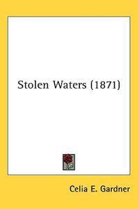 Stolen Waters (1871)
