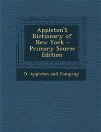 Appleton's Dictionary of New York