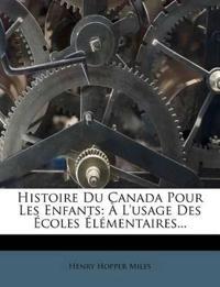 Histoire Du Canada Pour Les Enfants: À L'usage Des Écoles Élémentaires...