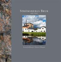 Strömsbergs bruk : mitt i tiden