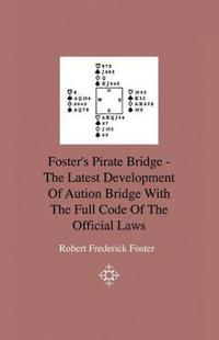 Foster's Pirate Bridge - The Latest Development Of Aution Bridge With The Full Code Of The Official Laws