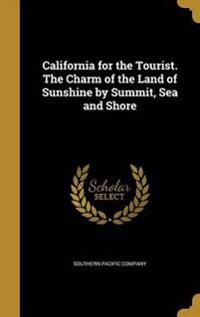 CALIFORNIA FOR THE TOURIST THE
