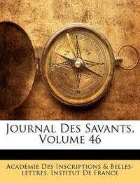 Journal Des Savants, Volume 46