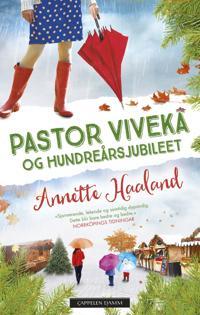 Pastor Viveka og hundreårsjubileet - Annette Haaland | Inprintwriters.org