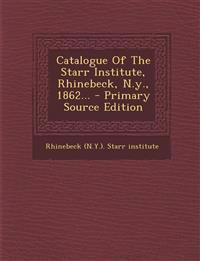 Catalogue Of The Starr Institute, Rhinebeck, N.y., 1862...