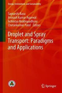 Applications Paradigms of Droplet and Spray Transport