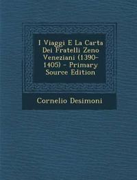 I Viaggi E La Carta Dei Fratelli Zeno Veneziani (1390-1405)