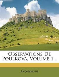 Observations De Poulkova, Volume 1...
