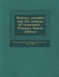 Dummy variables and the analysis of covariance - Primary Source Edition