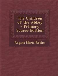 The Children of the Abbey - Primary Source Edition