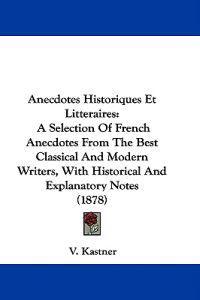 Anecdotes Historiques Et Litteraires