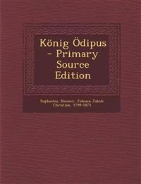 König Ödipus - Primary Source Edition