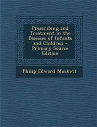 Prescribing and Treatment in the Diseases of Infants and Children