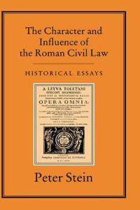 The Character and Influence of the Roman Civil Law