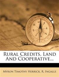 Rural Credits, Land And Cooperative...