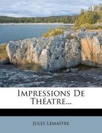 Impressions de Theatre...
