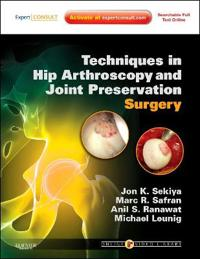 Techniques in Hip Arthroscopy and Joint Preservation Surgery