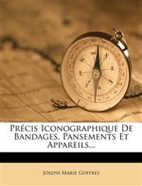 Précis Iconographique De Bandages, Pansements Et Appareils...