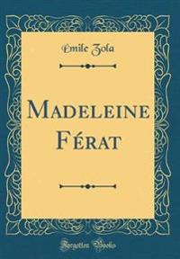 Madeleine Férat (Classic Reprint)