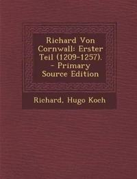 Richard Von Cornwall: Erster Teil (1209-1257).