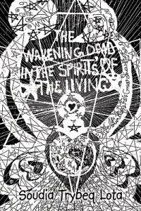 The Wakening Dead in the Spirits of the Living