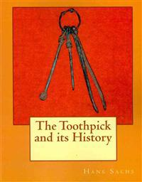 The Toothpick and Its History