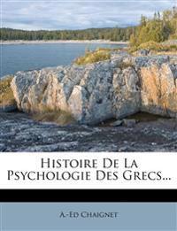 Histoire De La Psychologie Des Grecs...