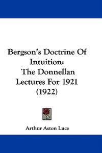Bergson's Doctrine of Intuition
