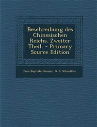 Beschreibung Des Chinesischen Reichs. Zweiter Theil. - Primary Source Edition