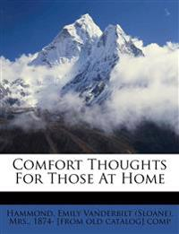 Comfort thoughts for those at home