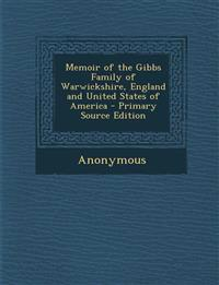 Memoir of the Gibbs Family of Warwickshire, England and United States of America