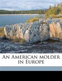 An American molder in Europe
