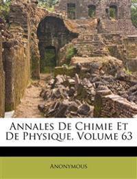 Annales De Chimie Et De Physique, Volume 63