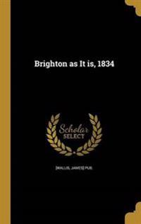 BRIGHTON AS IT IS 1834