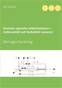 Einsteins speciella relativitetsteori = matematiskt och fysikaliskt nonsens