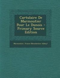Cartulaire De Marmoutier Pour Le Dunois - Primary Source Edition