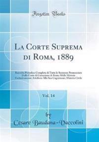 La Corte Suprema di Roma, 1889, Vol. 14