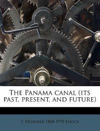 The Panama canal (its past, present, and future)