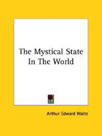 The Mystical State in the World