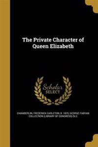 PRIVATE CHARACTER OF QUEEN ELI