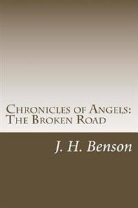 Chronicles of Angels: The Broken Road