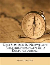 Drei Sommer in Norwegen: Reiseerinnerungen und Kulturstudien.