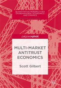 Multi-Market Antitrust Economics