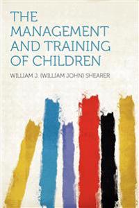 The Management and Training of Children