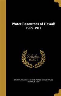 WATER RESOURCES OF HAWAII 1909