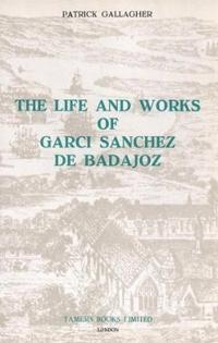 Life and Works of Garci Sanchez De Badajoz