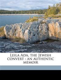 Leila Ada, the Jewish convert : an authentic memoir